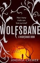 Wolfsbane - Number 2 in series eBook by Andrea Cremer