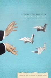 Litany for the City ebook by Ryan Teitman,Jane Hirshfield