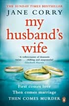 My Husband's Wife - The Sunday Times Top 10 Bestselling Thriller ebook by Jane Corry
