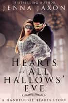 Hearts at All Hallows' Eve ebook by Jenna Jaxon