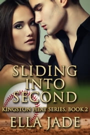 Sliding Into Second ebook by Ella Jade