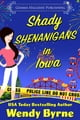 Shady Shenanigans in Iowa ebook by Wendy Byrne