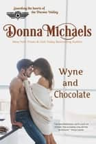 Wyne and Chocolate - Citizen Soldier Series, #2 ebook by Donna Michaels