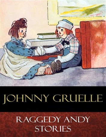 Raggedy Andy Stories - Illustrated eBook by Johnny Gruelle