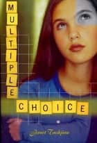 Multiple Choice ebook by Janet Tashjian