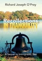 Recollections in Tranquility ebook by Richard Joseph O'Prey