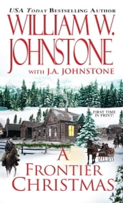 A Frontier Christmas ebook by William W. Johnstone,J.A. Johnstone