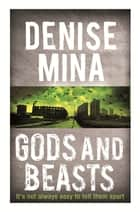 Gods and Beasts ebook by Denise Mina