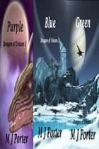Purple, Blue and Green (The Dragon of Unison Trilogy Books 1 -3) ebook by M J Porter