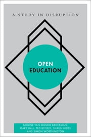 Open Education - A Study in Disruption ebook by Pauline van Mourik Broekman,Gary Hall,Ted Byfield,Shaun Hides,Simon Worthington