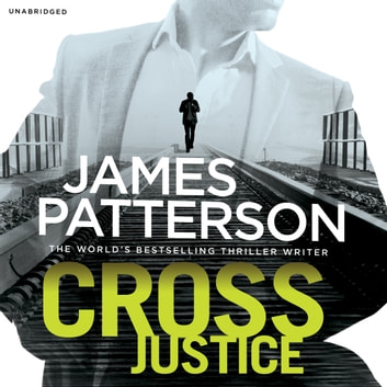 Cross Justice - (Alex Cross 23) audiobook by James Patterson