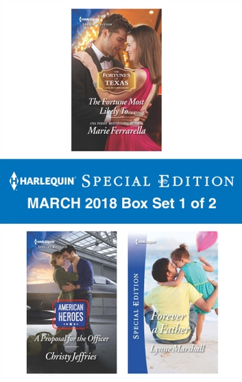 Harlequin Special Edition March 2018 Box Set 1 of 2 - The Fortune Most Likely To...\A Proposal for the Officer\Forever a Father ebook by Marie Ferrarella,Christy Jeffries,Lynne Marshall