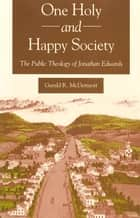 One Holy and Happy Society ebook by Gerald McDermott