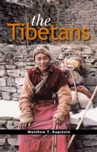The Tibetans ebook by Matthew T. Kapstein