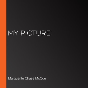 My Picture audiobook by Marguerite Chase McCue
