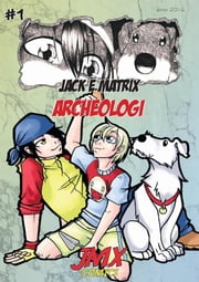 #1 Jack e Matrix: Archeologi ebook by Kobo.Web.Store.Products.Fields.ContributorFieldViewModel