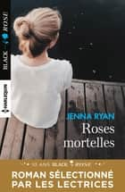 Roses mortelles ebook by Jenna Ryan