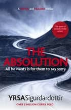 The Absolution - A Menacing Icelandic Thriller, Gripping from Start to End ebook by Yrsa Sigurdardottir, Victoria Cribb