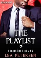 The Playlist 2. Erotischer Roman ebook by Lea Petersen