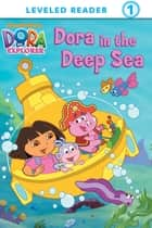 Dora and the Deep Sea (Dora the Explorer) ebook by Nickelodeon Publishing