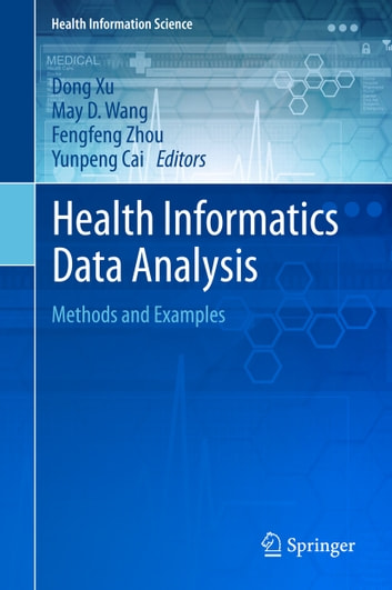 Health Informatics Data Analysis - Methods and Examples ebook by