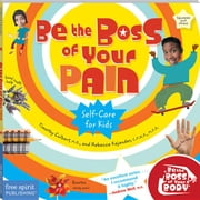 Be the Boss of Your Pain: Self-Care for Kids ebook by Culbert, Timothy
