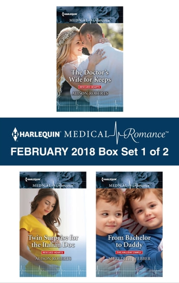 Harlequin Medical Romance February 2018 - Box Set 1 of 2 - The Doctor's Wife for Keeps\Twin Surprise for the Italian Doc\From Bachelor to Daddy 電子書 by Alison Roberts,Meredith Webber