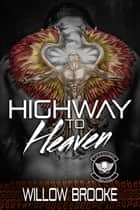 Highway to Heaven - (Devil Savages MC 3) ebook by Willow Brooke