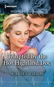 Tempted by the Hot Highland Doc ebook by Scarlet Wilson