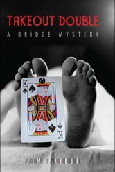 Takeout Double: A bridge mystery ebook by Jim Priebe