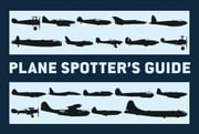 Plane Spotter?s Guide ebook by Tony Holmes