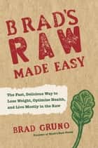 Brad's Raw Made Easy ebook by Brad Gruno