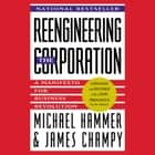 Reengineering the Corporation audiobook by Michael Hammer, James Champy