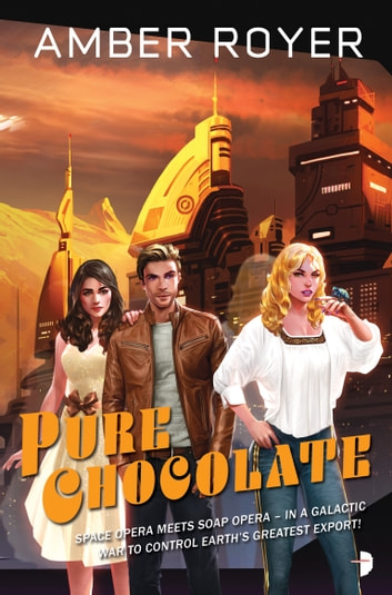 Pure Chocolate - The Chocoverse Book II eBook by Amber Royer