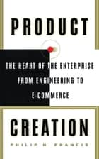 Product Creation ebook by Philip H. Francis