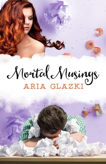 Mortal Musings ebook by Aria Glazki
