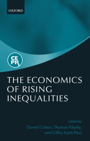 The Economics of Rising Inequalities ebook by Daniel Cohen,Thomas Piketty,Gilles Saint-Paul