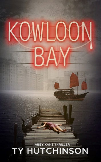 Kowloon Bay ebook by Ty Hutchinson