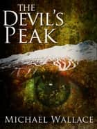 The Devil's Peak ebook by Michael Wallace