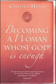 Becoming a Woman Whose God Is Enough ebook by Cynthia Heald