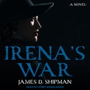 Irena's War audiobook by James D. Shipman