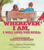 Wherever I am, I will Love You Still ebook by Rachel Blumenthal