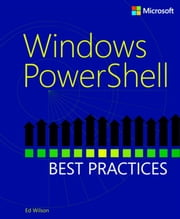 Windows PowerShell Best Practices ebook by Ed Wilson