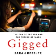 Gigged - The End of the Job and the Future of Work audiobook by Sarah Kessler