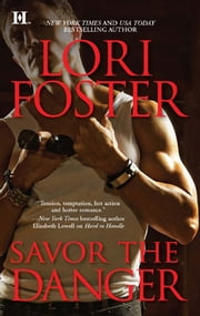 Savor the Danger ebook by Lori Foster