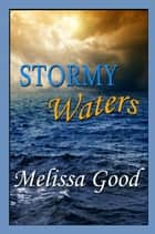 Stormy Waters - Book 10 in The Dar & Kerry Series ebook by Melissa Good