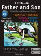 Father and Son (English and Chinese Text/Audio included) - 父与子 (内置中英双语录音) ebook by CHANGZHEN LI, E. O. Plauen, Xena Cosgrove,...