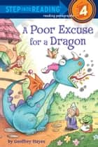A Poor Excuse for a Dragon ebook by Geoffrey Hayes