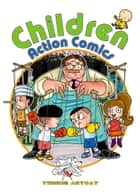 Children Action Comics ebook by Twinkie Artcat