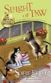 Sleight of Paw - A Magical Cats Mystery ebook by Sofie Kelly